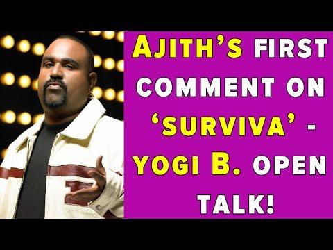 """Ajith's First Comment on """"SURVIVA"""" – Yogi B. Open Talk! [Part 1]"""