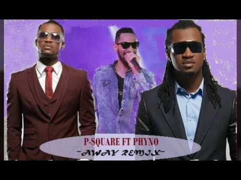 Psquare Ft Phyno  Away