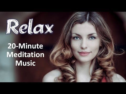 Meditation Music to Relax the Mind and Body • 20 Minutes