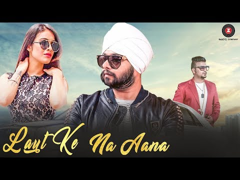 Laut Ke Na Aana Songs mp3 download and Lyrics