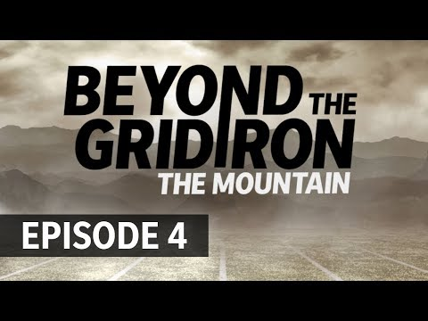 """""""You Don't Have to be Blood to be Family"""" - Beyond the Gridiron: The Mountain"""