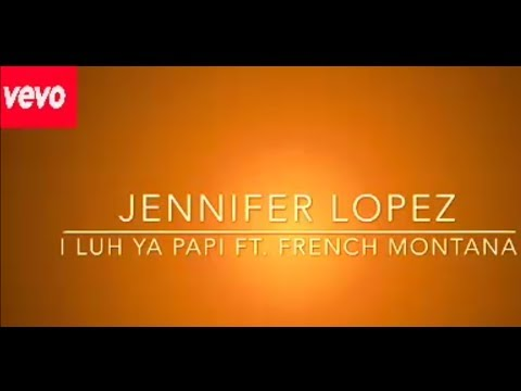 Jennifer Lopez - I Luh Ya Papi ft. French Montana (Lyrics Video HD)