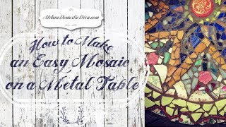 How to Make an Easy Mosaic on a Metal Table - YouTube