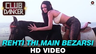 Rehti Thi Main Bezarsi Video Song HD Club Dancer Rajbir Singh & Nisha Mavani