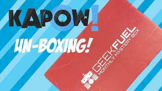 Kapow! Unboxing for Geek Fuel