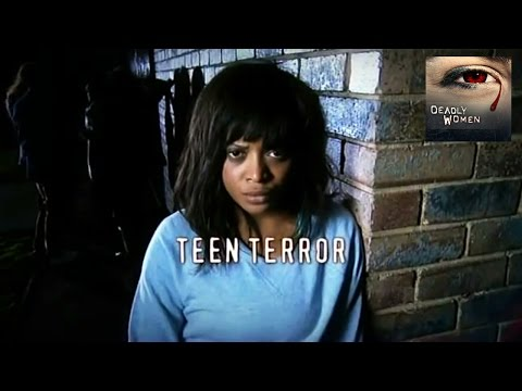 DEADLY WOMEN | Teen Terror | S6E9