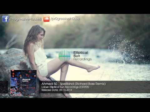 Ahmed 50 - Spellbind (Richard Bass Remix)