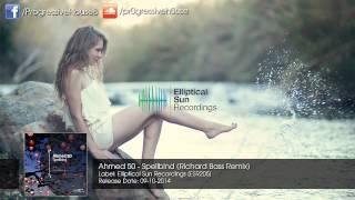 Video Ahmed 50 - Spellbind (Richard Bass Remix) MP3, 3GP, MP4, WEBM, AVI, FLV Juli 2018
