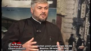 Emisiunea De la inima la inima - Invitat PREOT FLORIN CHIRILA