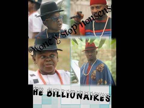 The Billionaires (money Stop Nonsense) Season 1&2 Official Movie