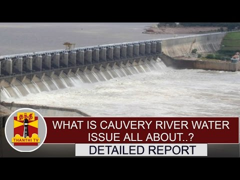 What-is-Cauvery-River-Issue-all-about-Detailed-Report-Thanthi-TV