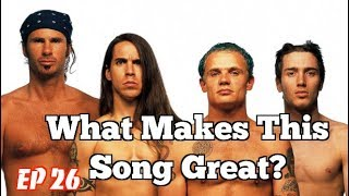 Video What Makes This Song Great? Ep.26 Red Hot Chili Peppers MP3, 3GP, MP4, WEBM, AVI, FLV Juli 2018
