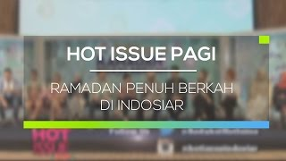 Download Lagu Ramadan Penuh Berkah di Indosiar - Hot Issue Pagi Mp3