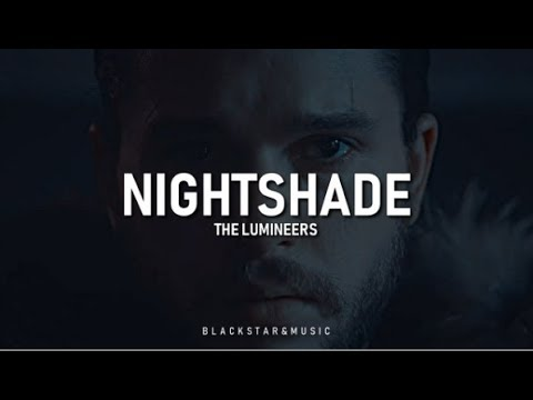 Nightshade || The Lumineers || Traducida al español + Lyrics || Jon Snow