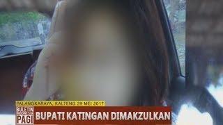 Video Akhirnya Bupati Katingan yang Berselingkuh Dengan Istri Polisi Diberhentikan Kemendagri - BIP 30/05 MP3, 3GP, MP4, WEBM, AVI, FLV Mei 2017