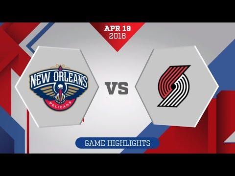 Portland Trail Blazers vs. New Orleans Pelicans Game 3: April 19, 2018