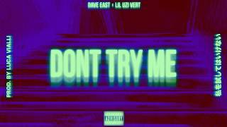 Dave East & Lil Uzi Vert - Don't Try Me