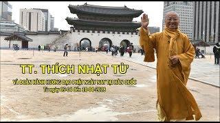 Thầy Nhật Từ cùng đoàn hành hương Đạo Phật Ngày Nay tại Hàn quốc 04-2018- Phần 1