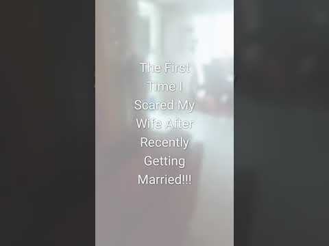 The First Time I Scared My Wife After Recently Getting Married! Coming Soon: What Happened After?!