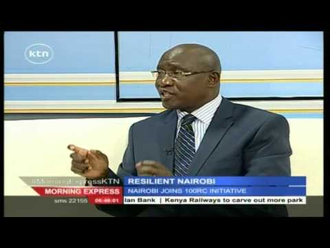 Morning Express 26th May 2016 Resilient Nairobi: Resource for developments
