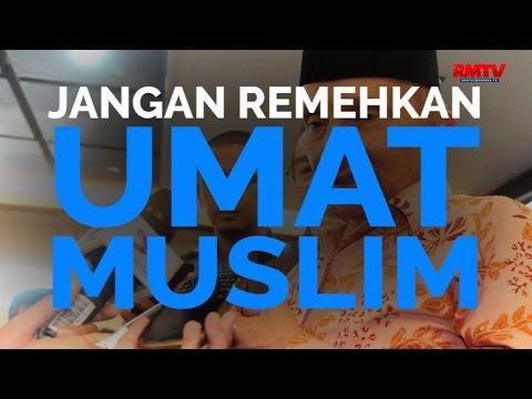 Jangan Remehkan Umat Muslim