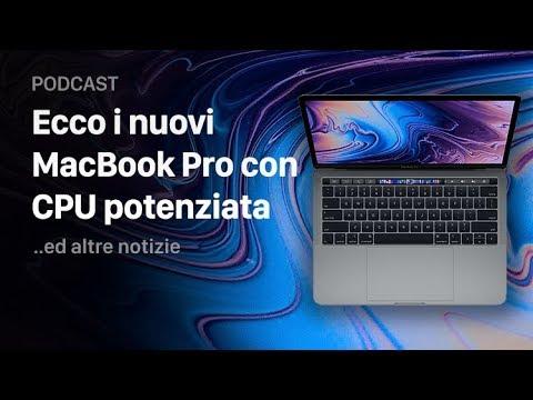 Ecco i nuovi MacBook Pro con CPU potenziata | Podcast - 12 Luglio