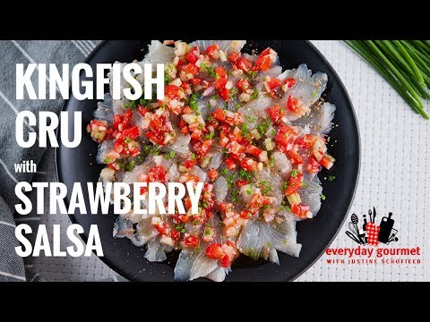 Kingfish Cru with Strawberry Salsa | Everyday Gourmet S7 E17
