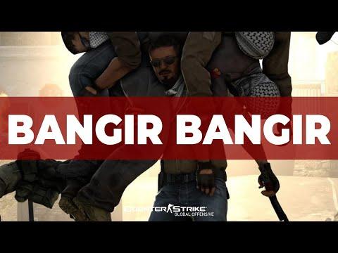 BANGIR BANGIR - CSGO