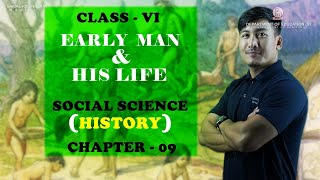 Class VI Social Science (History) Chapter 9 Early Man and its life