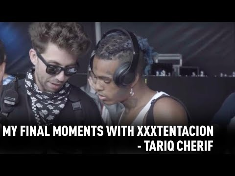 My final moments with XXXTENTACION - Tariq Cherif