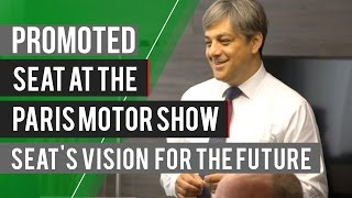 Promoted: SEAT at the Paris Motor Show - SEAT's vision for the future by Autocar
