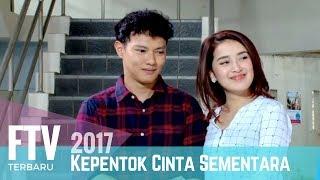 Video FTV Hardi Fadhillah & Rosiana Dewi | Kepentok Cinta Sementara (FULL) MP3, 3GP, MP4, WEBM, AVI, FLV Juni 2019