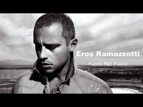 , title : 'Eros Ramazzotti - Fuoco Nel Fuoco | Lyrics'