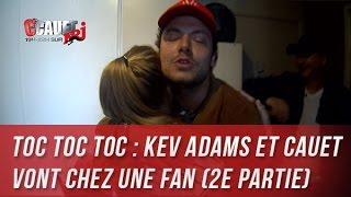 Video Toc Toc Toc : Kev Adams et Cauet vont chez une fan (2e Partie) - C'Cauet sur NRJ MP3, 3GP, MP4, WEBM, AVI, FLV Mei 2017