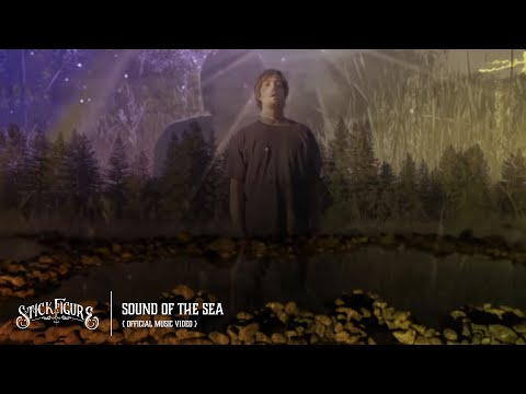 "Stick Figure – ""Sound Of The Sea"" (Official Music Video)"
