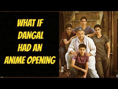 What if DANGAL had an anime opening?