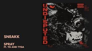 Sneakk - Spray ft. YG and Tyga (Audio)