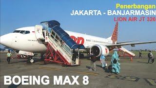 Video Terbang Bersama Boeing 737 Max 8 Pesawat Lion Air JT 326  Rute Jakarta - Banjarmasin PK-LQL MP3, 3GP, MP4, WEBM, AVI, FLV Oktober 2018