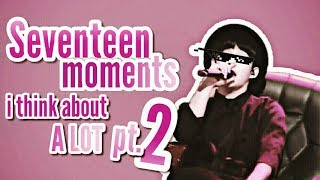 Video seventeen moments i think about a lot pt. 2 MP3, 3GP, MP4, WEBM, AVI, FLV Juli 2018