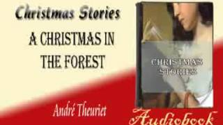 A Christmas in the Forest André Theuriet Audiobook Christmas Stories