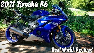 9. 2017 Yamaha R6, Real world review!