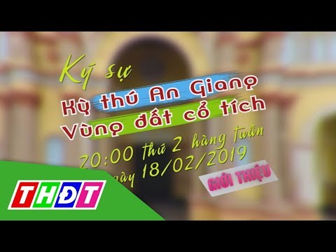 Trailer Ký sự Kỳ thú An Giang - Vùng đất cổ tích | THDT - Thời lượng: 50 giây.