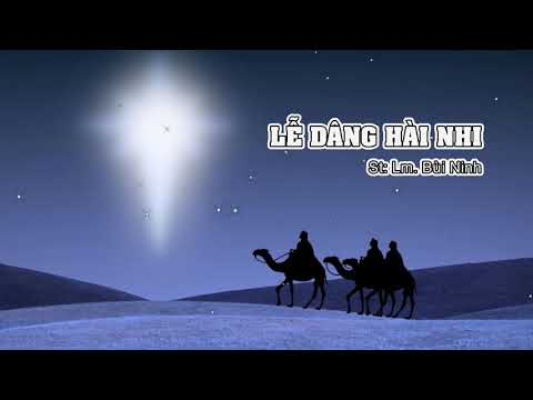 LỄ DÂNG HÀI NHI – Lm. Bùi Ninh – Giọng ca: Duy Đại - Phối khí: Quyết Toàn