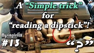 9. Easy! - How to read your dipstick when it's hard to see!. #13