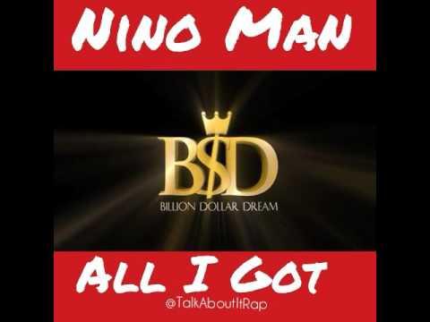 Nino Man - All I Got