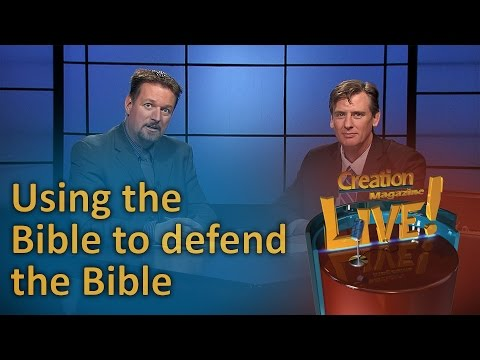 Using the Bible to defend the Bible. (Creation Magazine LIVE! 6-04)