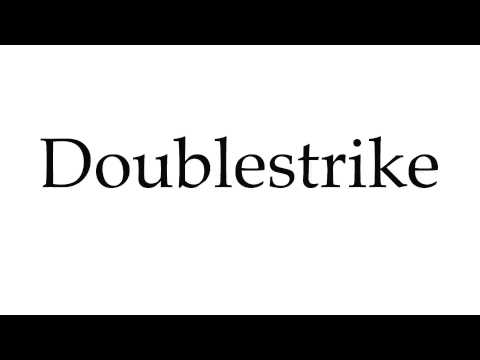 How to Pronounce Doublestrike