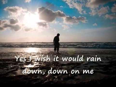 I Wish It Would Rain Down