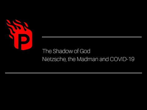 The Shadow of God I: Nietzsche, the Madman and COVID-19