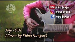 Video ANJI - DIA (COVER BY PHINA SUWJEN) MP3, 3GP, MP4, WEBM, AVI, FLV Maret 2018